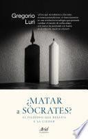 ¿Matar a Sócrates?