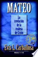 Mateo: La Revelacion de la Realeza de Cristo: Mateo 1-14