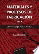 Materiales y procesos de fabricación. Vol. 1