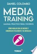Media training. Manual práctico para voceros
