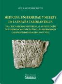 Medicina, enfermedad y muerte en la España tardoantigua