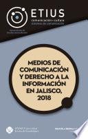 Medios de comunicación y derecho a la información en Jalisco, 2018