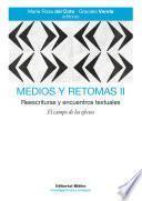 Medios y retomas II