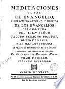 Meditaciones sobre el Evangelio, ó, Exposicion literal y mystica de los Evangelios, 1