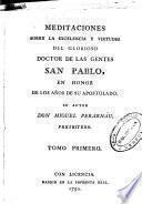 Meditaciones sobre la excelencia y virtudes del glorioso doctor de las gentes San Pablo