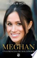Meghan: una princesa de Hollywood