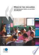 Mejorar las escuelas Estrategias para la acción en México
