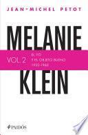 Melanie Klein. El yo y el objeto bueno (1932-1960)
