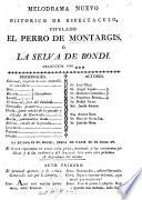 Melodrama nuevo historico de espectaculo titulado El Perro de Montargis ó la Selva de Bondi. Traducida por ***. [From the French of R. C. Guilbert de Pixérécourt.]