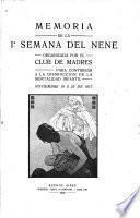 Memoria de la 1 Semana del nene organizada para contribuir a la disminucion de la mortalidad infantil, nov. 19 a 25 de 1917