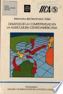 Memoria del Seminario Taller Desafios de la Competitividad en la Agricultura Centroamericana