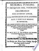 Memoria funebre y exequias del Parnaso, celebradas por diversos Apolos a la posteridad de Augustina Rizo y Portillo Mendez de Sotomayor (etc.)