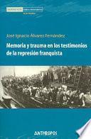 Memoria y trauma en los testimonios de la represión franquista