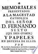 Memoriales presentados a la Magestad Catholica del Señor D.Fernando Sexto ... y papeles en defensa de ellos