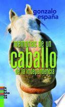 Memorias de un caballo de la indepencia