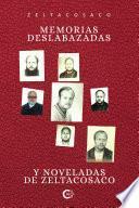 Memorias deslabazadas y noveladas de Zeltacosaco