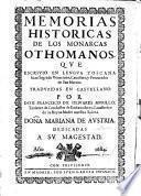 Memorias historicas de los monarcas othomanos, qve escrivio en lengva toscana Iuan Sagredo ...