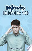 Mendes, Doctor yo