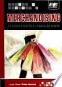 Merchandising. La seducción en el punto de venta