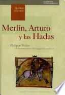Merlín, Arturo y las hadas