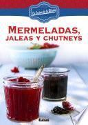 Mermeladas, Jaleas y Chutneys