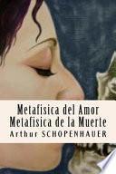 Metafisica Del Amor, Metafisica de la Muerte (Spanish Edition)