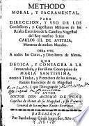Methodo moral y sacramental para direccion y vso de los confessores y capellanes militares de los reales exercitos de la Catolica Magestad del Rey ... Carlos III ...