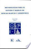 Metodologías para el estudio y manejo de moscas blancas y geminivirus