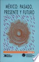 México: Pasado, Presente y Futuro Del Proteccionismo a la Integración