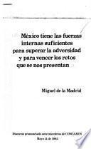 México tiene las fuerzas internas suficientes para superar la adversidad y para vencer los retos que se nos presentan
