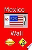 Mexico Wall (Edicion en Español)