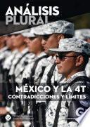 México y la 4T contradicciones y límites (Análisis plural)