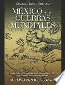 México y las guerras mundiales