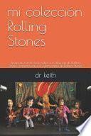mi colección Rolling Stones