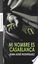 Mi nombre es Casablanca