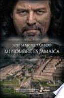 Mi nombre es Jamaica: Trilogía Sefardí