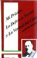 Mi prisión, la defensa social y la verdad del caso
