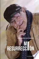 Mi resurrección