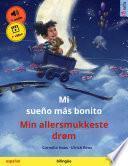 Mi sueño más bonito – Min allersmukkeste drøm (español – danés)