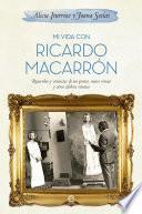Mi vida con Ricardo Macarrón