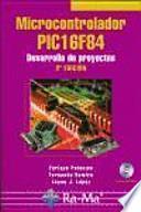 Microcontrolador PIC16F84. Desarrollo de proyectos. 3a edición