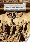 Mientras arde Jerusalén..., nace un Evangelio diferente