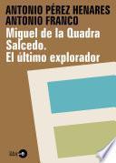 Miguel de la Quadra Salcedo. El último explorador
