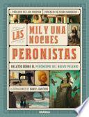 Mil y Una Noches Peronistas, Las
