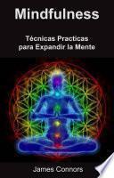 Mindfulness: Técnicas Practicas para Expandir la Mente