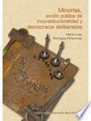 Minorías, acción pública de inconstitucionalidad y democracia deliberativa