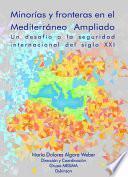 Minorías y fronteras en el mediterráneo ampliado. Un desafío a la seguridad internacional del siglo XXI