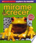 Mirame crecer / See Me Grow