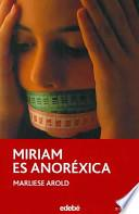 Miriam Es Anorexica /Miriam Is Anorexic