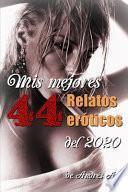 Mis mejores 44 relatos eróticos del 2020.